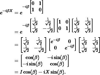\begin{align*}e^{-i \beta X}& = e^{-i \beta \begin{bmatrix}0 & 1\\ 1 & 0\end{bmatrix}} \\& = e^{-i \beta \begin{bmatrix}\frac{1}{\sqrt{2}} & \frac{1}{\sqrt{2}}\\ \frac{1}{\sqrt{2}} & -\frac{1}{\sqrt{2}}\end{bmatrix}\begin{bmatrix}1 & 0\\ 0 & 1\end{bmatrix}\begin{bmatrix}\frac{1}{\sqrt{2}} & \frac{1}{\sqrt{2}}\\ \frac{1}{\sqrt{2}} & \frac{1}{\sqrt{2}}\end{bmatrix}} \\& = \begin{bmatrix}\frac{1}{\sqrt{2}} & \frac{1}{\sqrt{2}}\\ \frac{1}{\sqrt{2}} & -\frac{1}{\sqrt{2}}\end{bmatrix}\begin{bmatrix}e^{-i \beta} & 0\\ 0 & e^{-i \beta}\end{bmatrix}\begin{bmatrix}\frac{1}{\sqrt{2}} & \frac{1}{\sqrt{2}}\\ \frac{1}{\sqrt{2}} & \frac{1}{\sqrt{2}}\end{bmatrix} \\& = \begin{bmatrix}\cos(\beta) & -i\sin(\beta)\\ -i\sin(\beta) & \cos(\beta)\end{bmatrix} \\& = I\cos(\beta)-iX\sin(\beta).\end{align*}